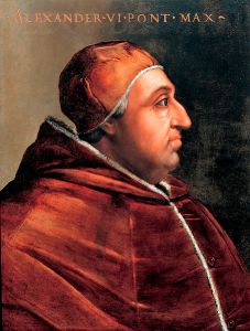 It helped the Spanish that Pope Alexander VI (r. 1492-1503) was himself Spanish